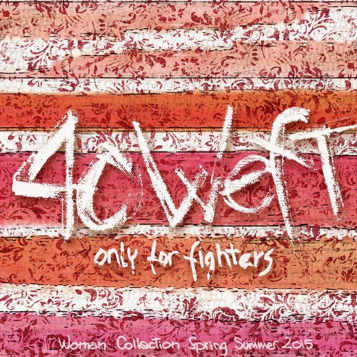 #40weft S/S 2015 #onlyforfighters #ispiration #quote #contactus  www.40weft.com