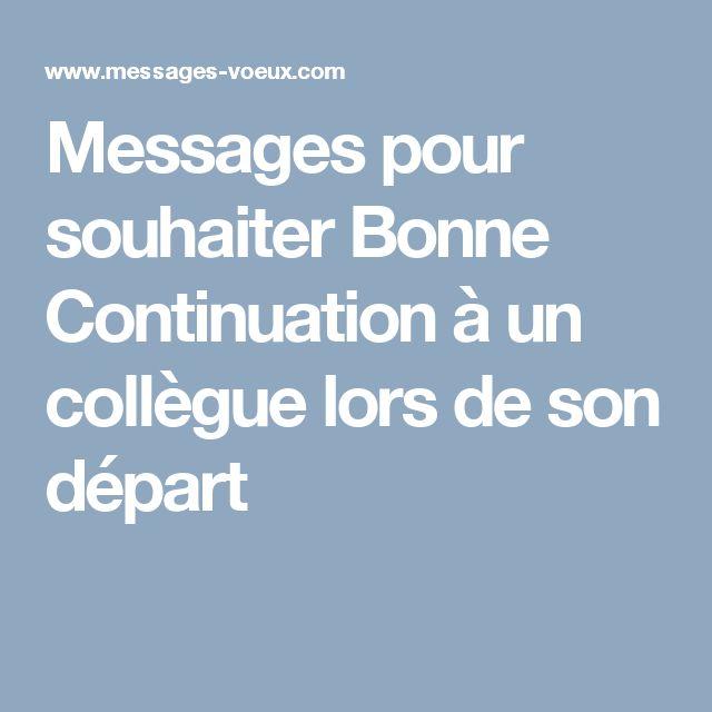 Messages pour souhaiter Bonne Continuation à un collègue lors de son départ