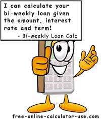 Bi-weekly Loan Calculator for calculating bi-weekly payments and comparing to other payment frequencies.