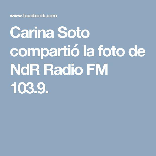 Carina Soto compartió la foto de NdR Radio FM 103.9.