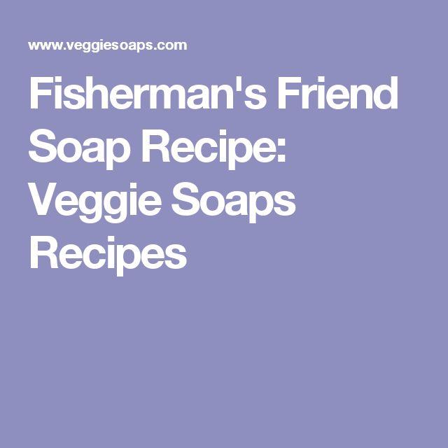 Fisherman's Friend Soap Recipe: Veggie Soaps Recipes