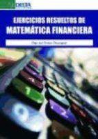 Ejercicios resueltos de matemáticas financieras / Olga del Orden Olasagasti