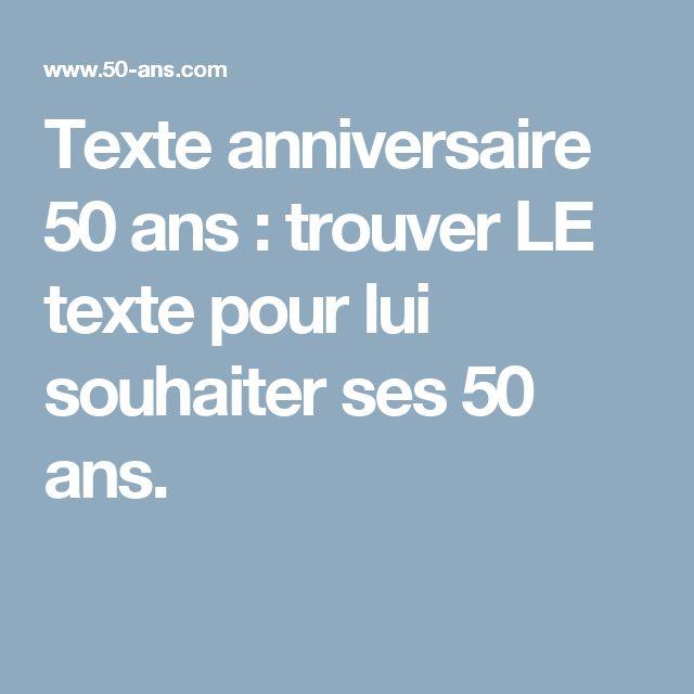 Texte anniversaire 50 ans : trouver LE texte pour lui souhaiter ses 50 ans.