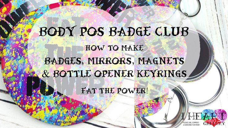 Body Pos Badge Club - How To Make A Badge, Mirror, Magnet & Keyring Bott...