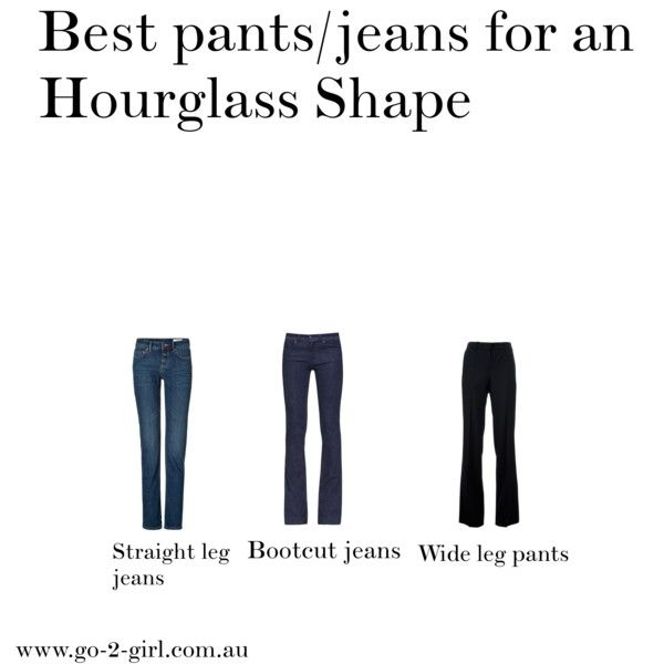 """Best pants/jeans for an Hourglass shape"" by go-2-girl on Polyvore"