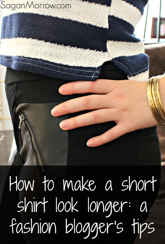 Find out tips for how to make a short shirt look longer - and how to get the most wear out of a shirt that is a little bit on the short side - with this style blog post.