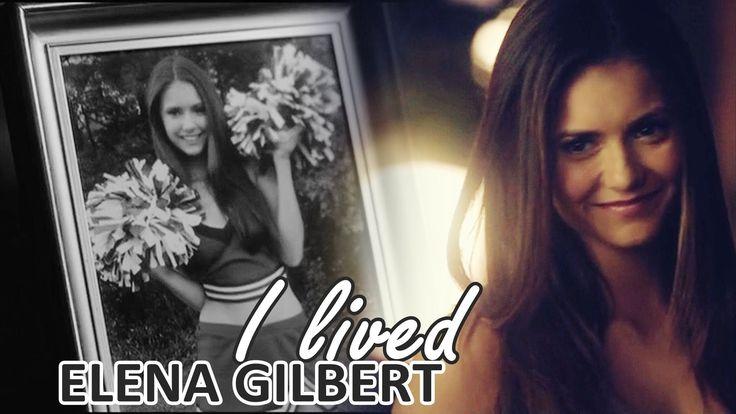 I lived | elena gilbert [tribute]