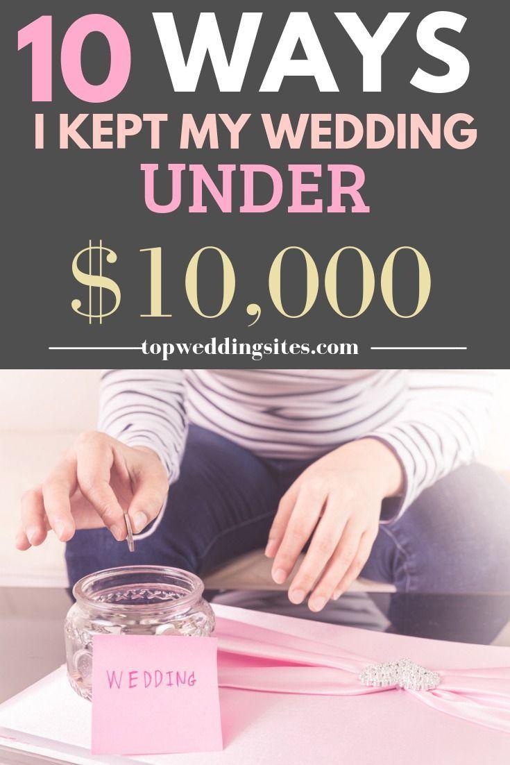 10 Ways I Kept My Wedding Under 10 000 Wedding Costs Budget Wedding Wedding Modern