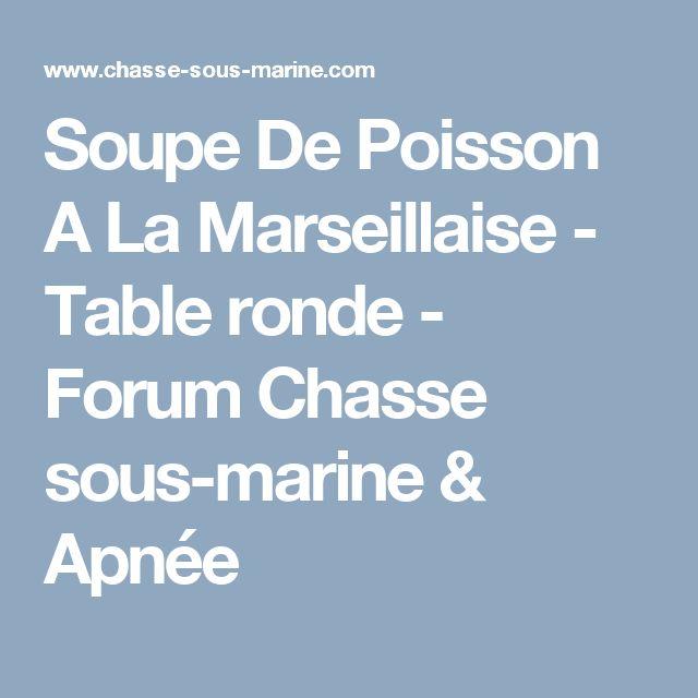 Soupe De Poisson A La Marseillaise - Table ronde - Forum Chasse sous-marine & Apnée