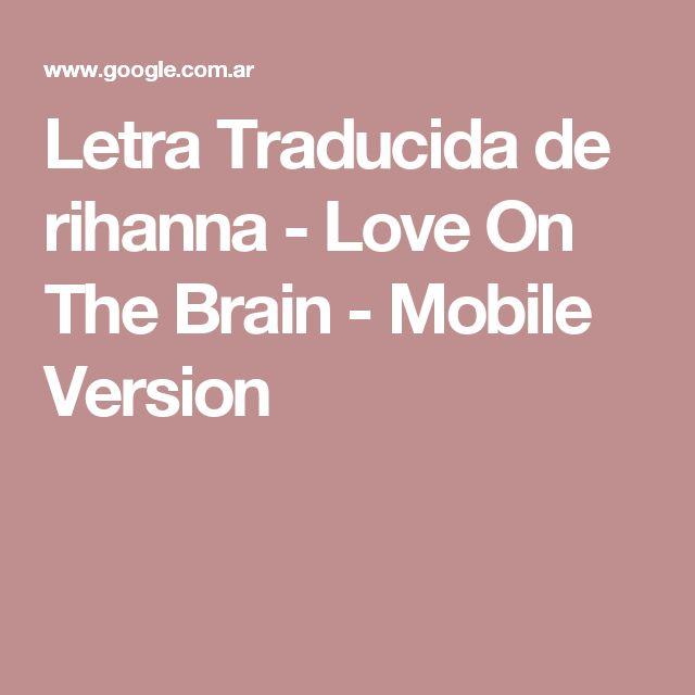 Letra Traducida de rihanna - Love On The Brain - Mobile Version