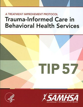 Free from SAMHSA TIP 57: Trauma-Informed Care in Behavioral Health Services