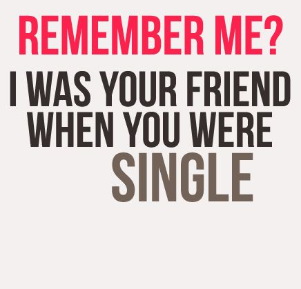 Bad Friends Quotes | http://www.graphics99.com/remenbered-me-friend-when-you-were-single ...
