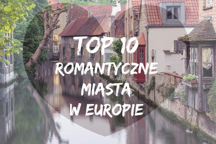 Gdzie warto wybrać się w romantyczną podróż? Wybraliśmy dla Was najromantyczniejsze miasta w Europie. Zaplanuj właśnie tam swój wyjazd z ukochaną osobą!