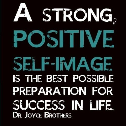 A strong positive self-image is the best possible preparation | #quotes