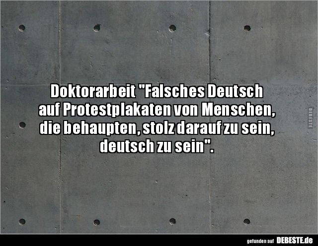 Doktorarbeit Falsches Deutsch Auf Protestplakaten Von Lustige Bilder Spruche Witze Echt Lustig Spruche Zitate Leben Spruche Vertrauen Zitate