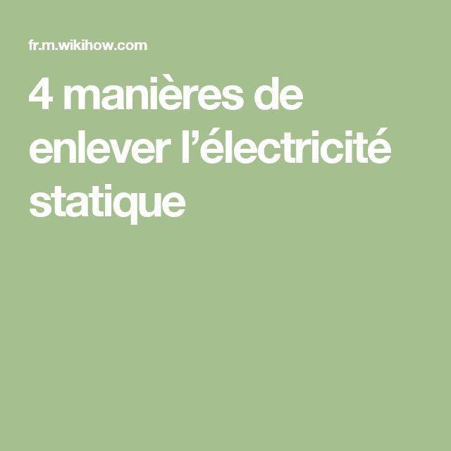 Les 25 meilleures id es concernant lectricit statique sur pinterest physique et - Enlever l electricite statique d un vetement ...