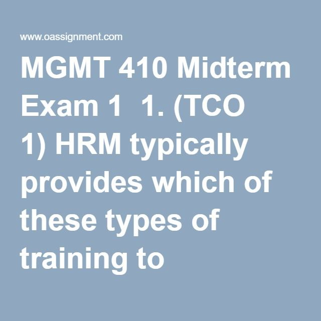 MGMT 410 Midterm Exam 1  1. (TCO 1)HRM typically provides which of these types of training to temporary employees?  2. (TCO 1)How has technology changed HRM practices?  3. (TCO 2)Jonathan, a VP for Human Resources, is evaluating the extent to which the hiring and employment practices in his organization are in compliance with federal and state laws. Which type of external influences that impact HRM is Jonathan considering?  4. (TCO 2)To assist the organization in its strategic…