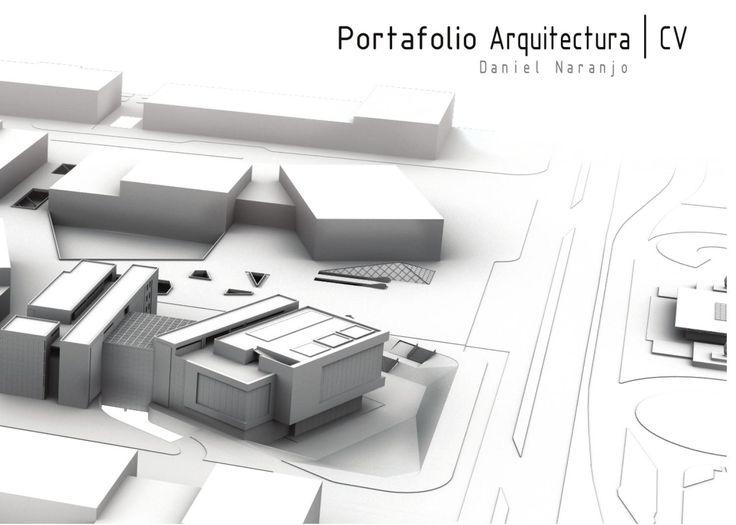 Portafolio Arquitecto Daniel Naranjo Portafolio de trabajos academicos y freelancer
