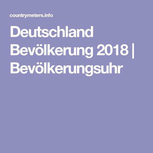 Deutschland Bevölkerung 2018 | Bevölkerungsuhr
