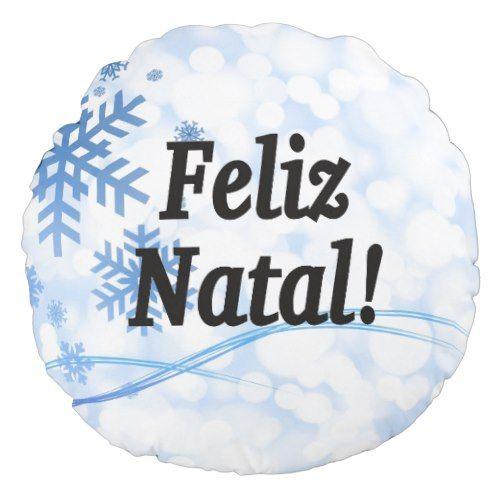 Feliz Natal! Merry Christmas in Portuguese bf Round Pillow