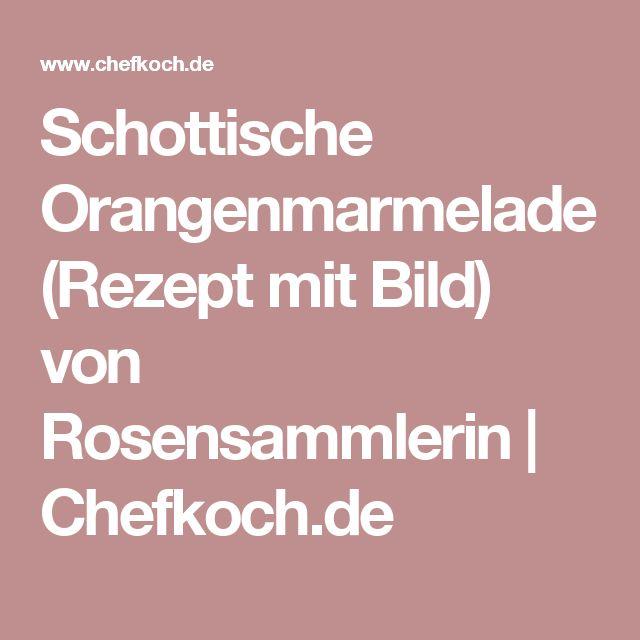 Schottische Orangenmarmelade (Rezept mit Bild) von Rosensammlerin | Chefkoch.de