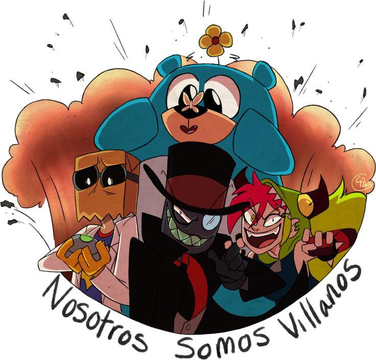 Nosotros somos villanos = we are villains