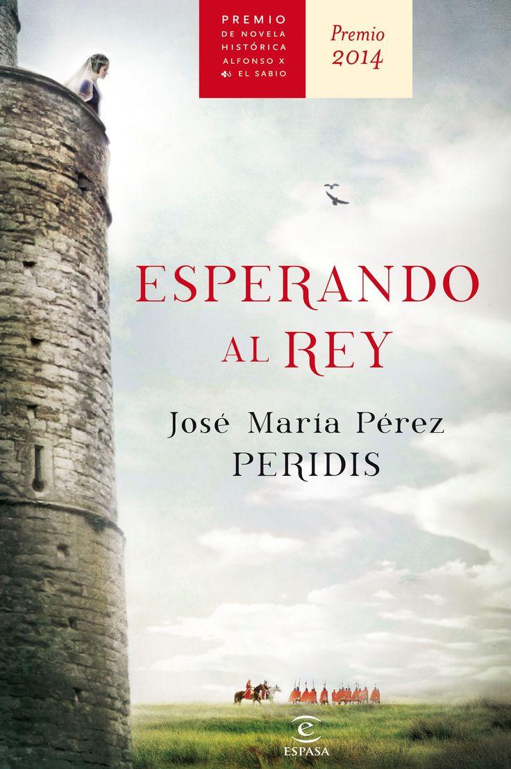 Esperando al rey, de José María Pérez Peridis - Editorial: Espasa - Signatura: N PER esp - Código de barras: 3318201