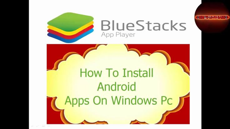 How to Install and Run Android Apps on Windows PC By bluestacks 2016