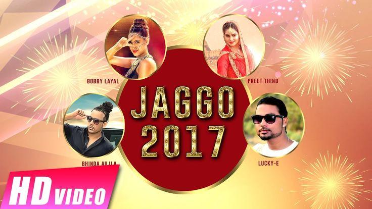 Jaggo 2017 | Bhinda Aujla | Bobby Layal | Preet Thind | Lucky-E | New Pu...