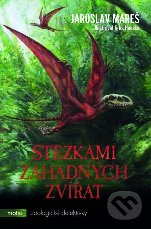 Martinus.sk > Knihy: Stezkami záhadných zvířat (Jaroslav Mareš)