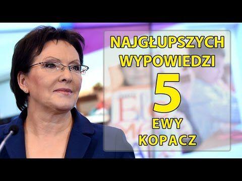 5 najgłupszych wypowiedzi Ewy Kopacz. - YouTube