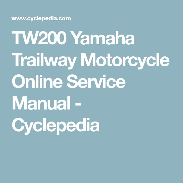TW200 Yamaha Trailway Motorcycle Online Service Manual - Cyclepedia