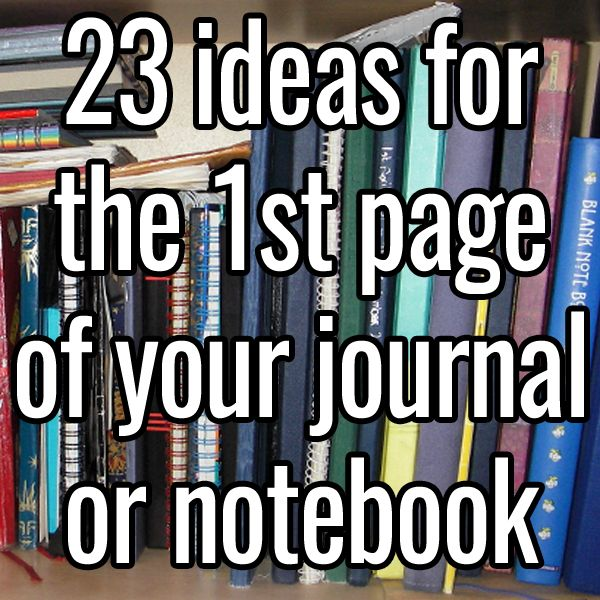 23 ideas for the 1st page of your journal or notebook