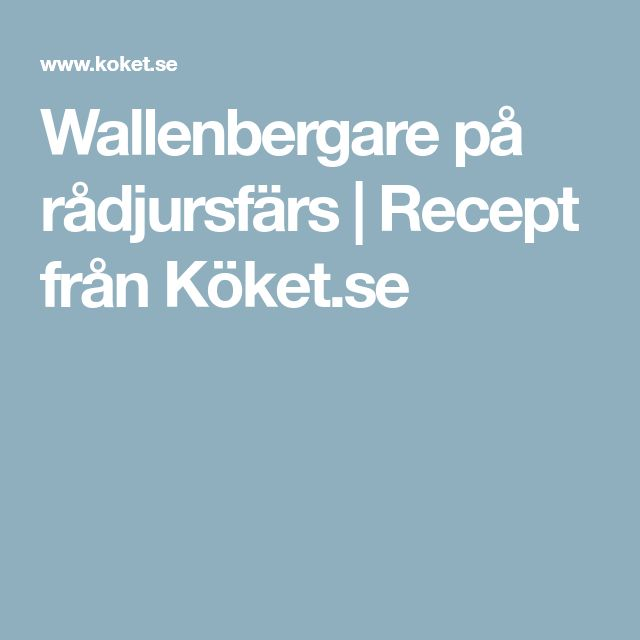 Wallenbergare på rådjursfärs | Recept från Köket.se