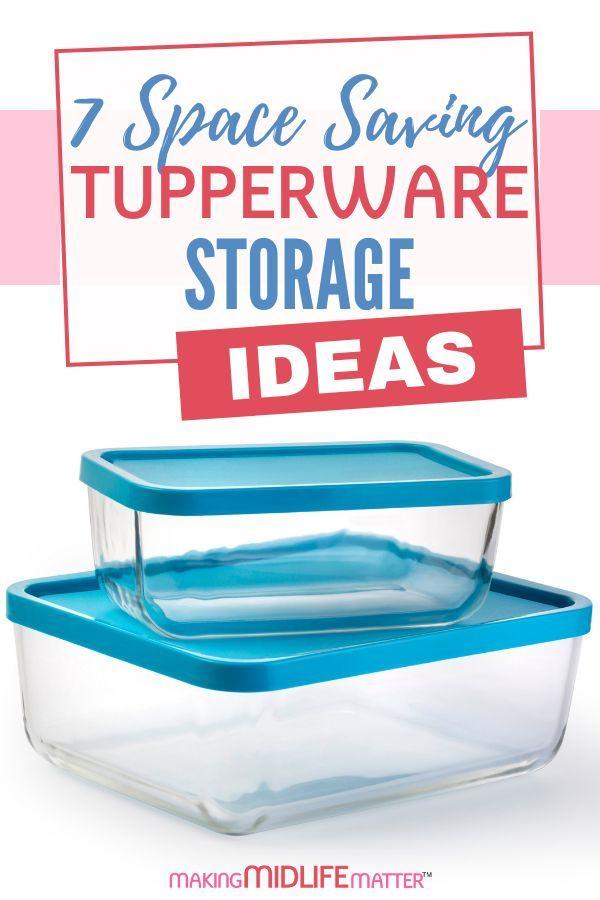 7 Space Saving Tupperware Storage Ideas Tupperware Storage