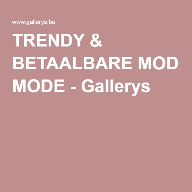 TRENDY & BETAALBARE MODE - Gallerys
