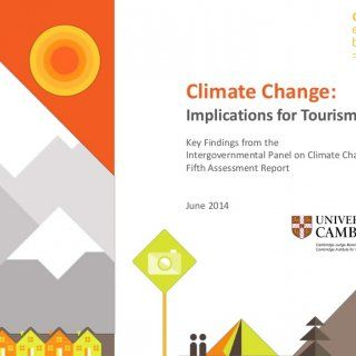 climate everyone's business Climate Change: Implications for Tourism Key Findings from the Intergovernmental Panel on Climate Change Fifth Assessment Report. http://slidehot.com/resources/ipcc-ar5-tourism-ppt-v2.42093/
