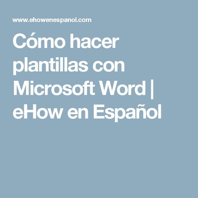 Cómo hacer plantillas con Microsoft Word | eHow en Español