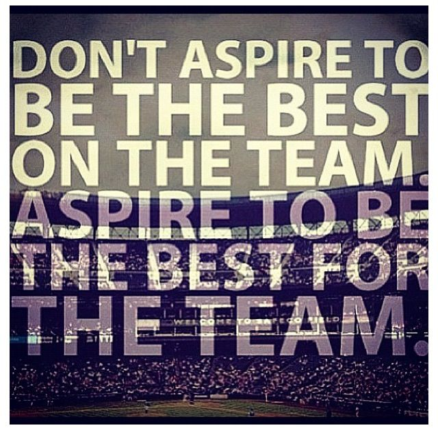 Be the best for the team