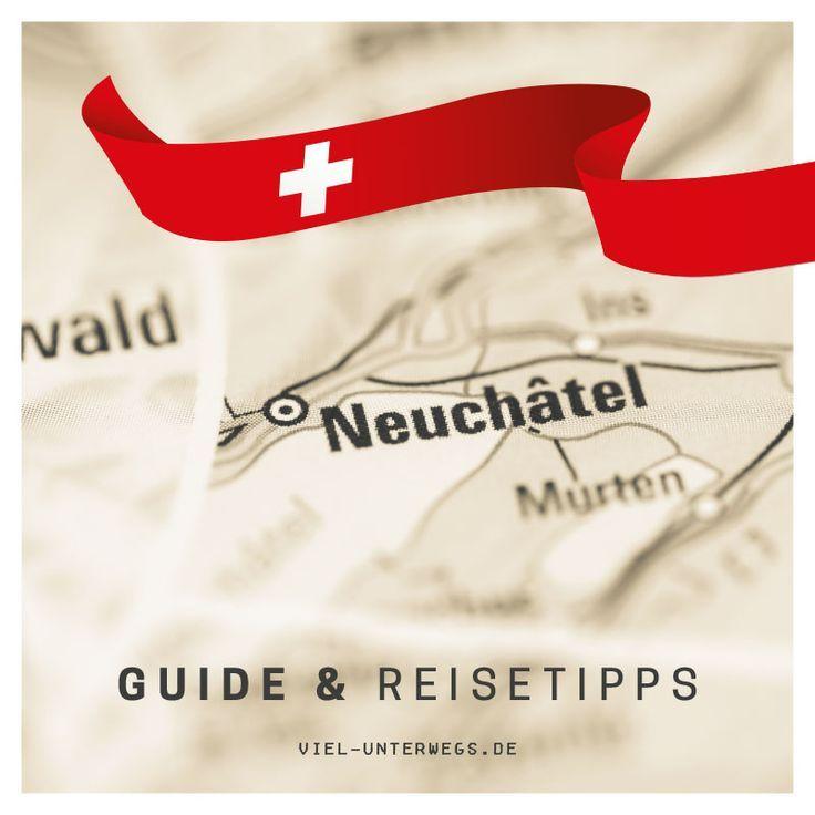 Neuchâtel Guide für ein Wochenende