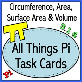 These versatile task cards are great for Pi Day or any day!  Students will learn about pi, calculate the circumference and area of circles, and find the surface area and volume of cylinders, cones, and spheres.