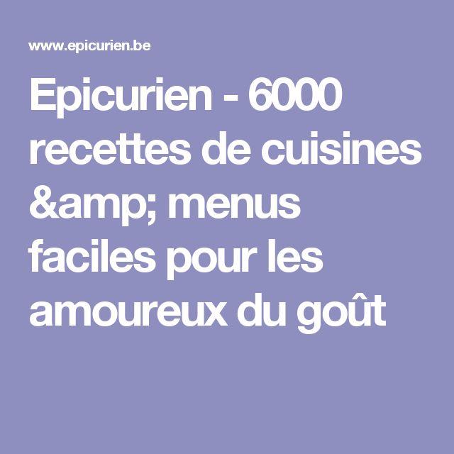 Epicurien - 6000 recettes de cuisines & menus faciles pour les amoureux du goût