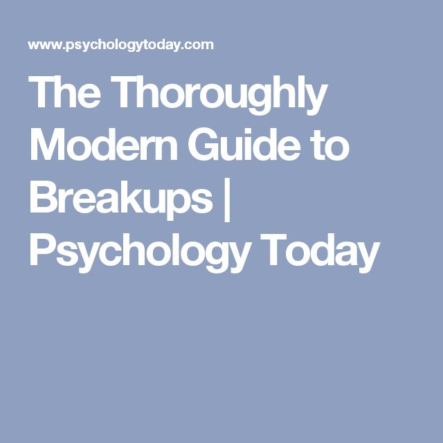 The Thoroughly Modern Guide to Breakups | Psychology Today