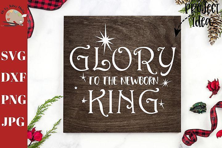 Glory To The Newborn King Svg Christmas Baby Jesus Svg 390602 Svgs Design Bundles Christmas Baby Design Bundles Newborn