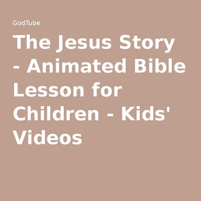 The Jesus Story - Animated Bible Lesson for Children - Kids' Videos