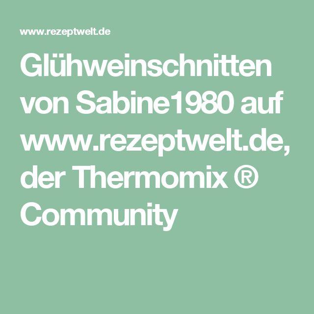 Glühweinschnitten von Sabine1980 auf www.rezeptwelt.de, der Thermomix ® Community