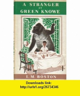 Stranger at Green Kno (9780152817527) L. M. Boston, Lucy M. Boston, Peter Boston , ISBN-10: 0152817522  , ISBN-13: 978-0152817527 ,  , tutorials , pdf , ebook , torrent , downloads , rapidshare , filesonic , hotfile , megaupload , fileserve