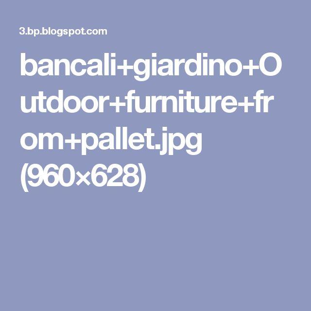 bancali+giardino+Outdoor+furniture+from+pallet.jpg (960×628)