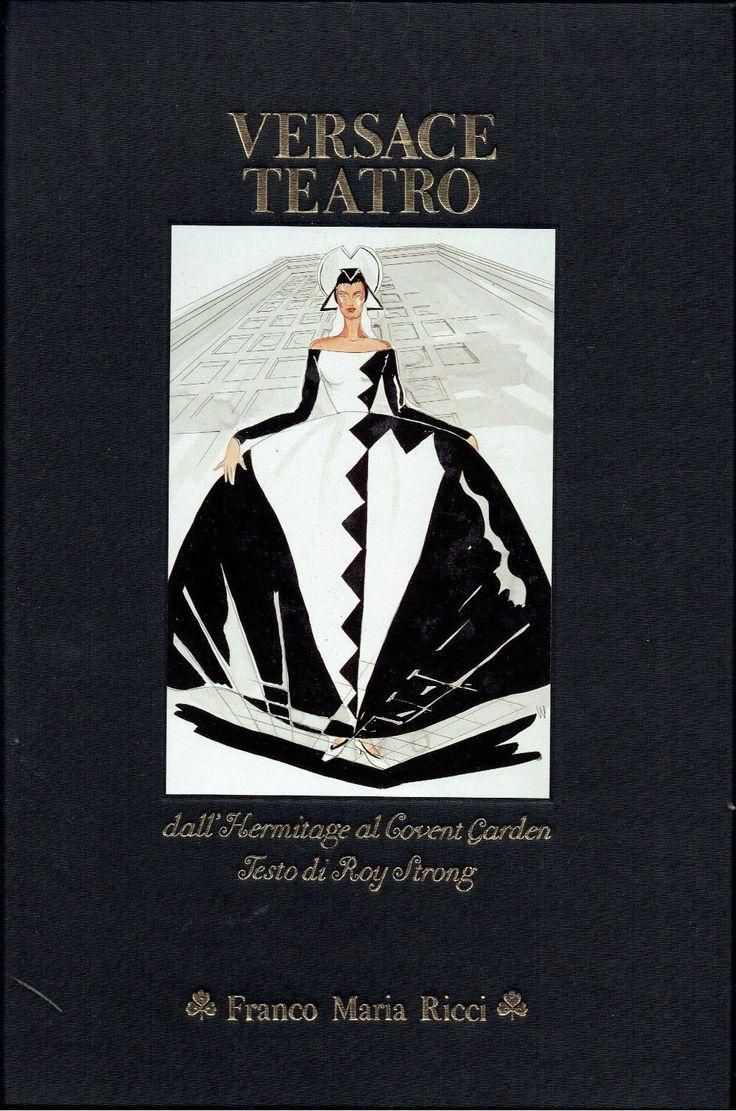 Gianni Versace:   Versace teatro :  Dall'Hermitage al Covent Garden    Franco Maria Ricci 1992 Italiano e inglese 272 Pag