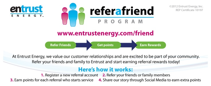Refer-A-Friend  www.entrustenergy.com/friend